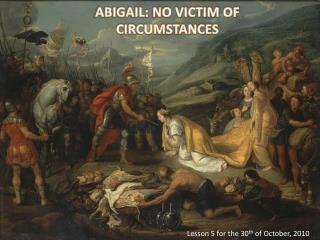 ABIGAIL: NO VICTIM OF CIRCUMSTANCES