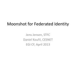 Moonshot  for Federated Identity