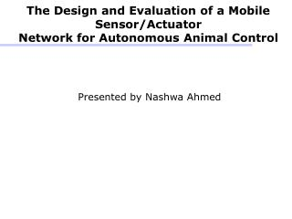 The Design and Evaluation of a Mobile Sensor/Actuator Network for Autonomous Animal Control
