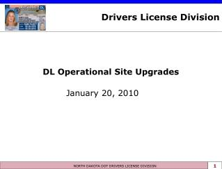 DL Operational Site Upgrades January 20, 2010