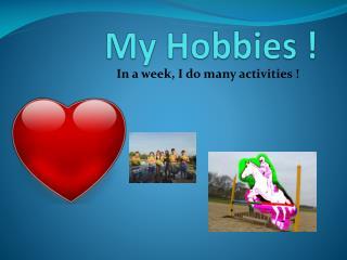 My Hobbies !