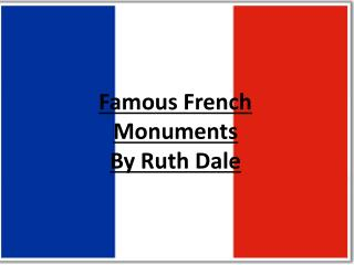 Famous French Monuments By Ruth Dale