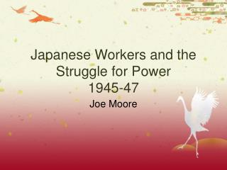 Japanese Workers and the Struggle for Power 1945-47