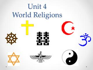 Unit 4  World Religions