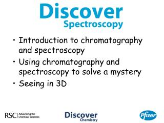 Introduction to chromatography and spectroscopy