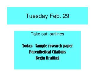 Tuesday Feb.  29