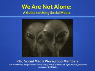 We Are Not Alone:  A Guide to Using Social Media
