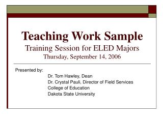 Teaching Work Sample Training Session for ELED Majors Thursday, September 14, 2006