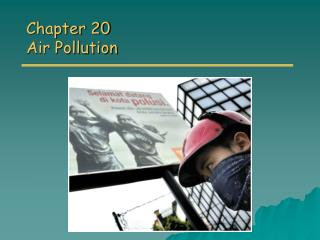 Chapter 20 Air Pollution