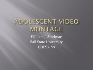 Adolescent Video Montage