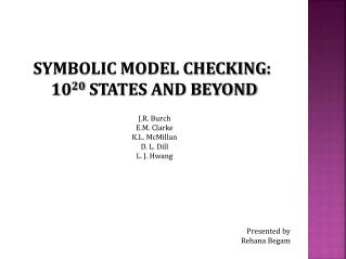 SYMBOLIC MODEL CHECKING :  10 20 STATES AND BEYOND