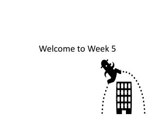 Welcome to Week 5