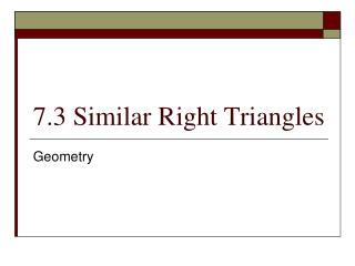 7.3  Similar Right Triangles