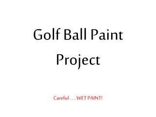 Golf Ball Paint Project