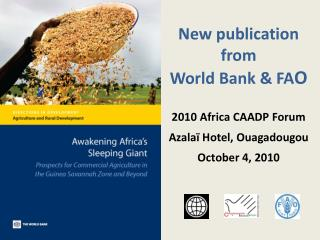 New publication from World Bank & FA O 2010 Africa CAADP Forum Azalaï  Hotel, Ouagadougou