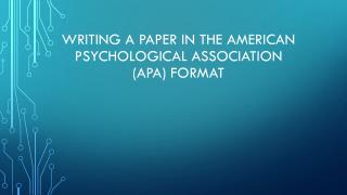 Writing a paper in  The American Psychological Association (APA)  format
