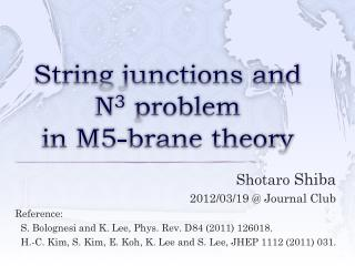 String junctions and  N 3  problem  in M5-brane theory