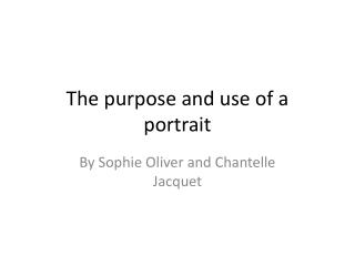 The purpose and use of a portrait