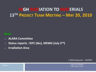 Hi gh  Rad iation to  Mat erials  13 th Project Team Meeting – May 20, 2010