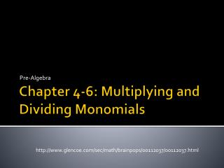 Chapter 4-6: Multiplying and Dividing Monomials