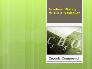 Academic Biology Mr. Luis A. Velazquez