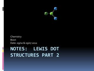 Notes:  Lewis Dot  Structures Part 2