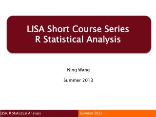 LISA Short Course Series R Statistical Analysis
