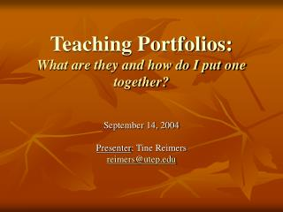 Teaching Portfolios: What are they and how do I put one together?