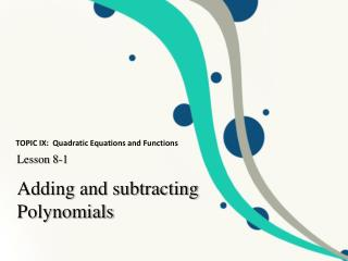 Ad ding and subtracting Polynomials