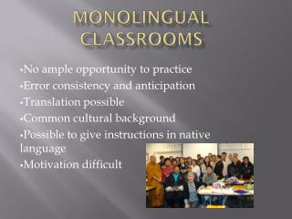 MONOLINGUAL CLASSROOMS