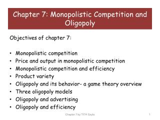 Objectives of chapter 7: Monopolistic competition Price and output in monopolistic competition
