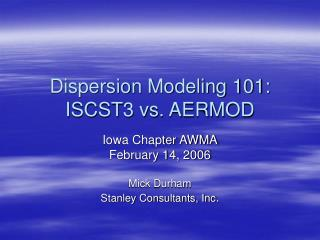 Dispersion Modeling 101: ISCST3 vs. AERMOD