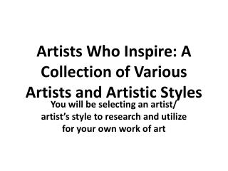 Artists Who Inspire : A Collection of Various Artists and Artistic Styles