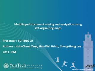 Presenter  : Yu-Ting LU Authors :  Hsin-Chang Yang, Han-Wei Hsiao, Chung-Hong Lee 2011. IPM