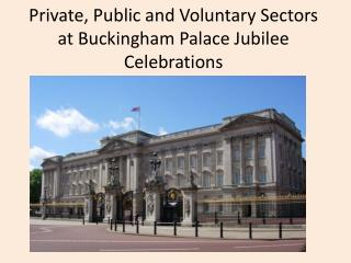 Private, Public and Voluntary Sectors  at Buckingham Palace Jubilee Celebrations