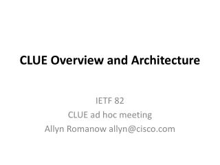 CLUE Overview and Architecture