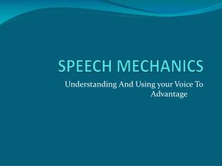 SPEECH MECHANICS