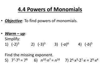 4.4 Powers of Monomials