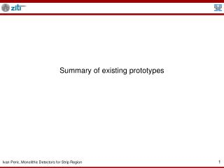Summary of existing prototypes