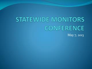 STATEWIDE MONITORS CONFERENCE