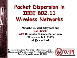 Packet Dispersion in IEEE 802.11 Wireless Networks