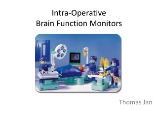 Intra-Operative  Brain Function Monitors