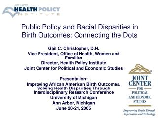 Public Policy and Racial Disparities in Birth Outcomes: Connecting the Dots