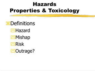 Hazards  Properties & Toxicology