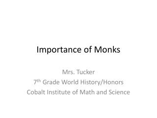 Importance of Monks