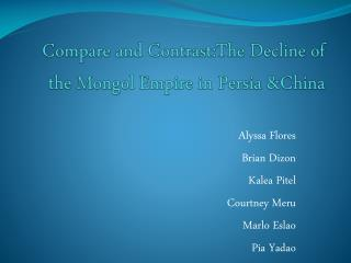 Compare and Contrast:The Decline of the Mongol Empire in Persia &China