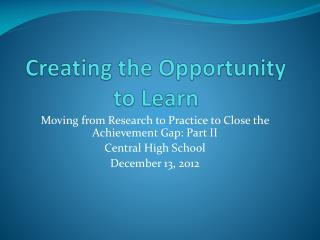 Creating the Opportunity to Learn