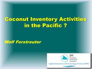 Coconut Inventory Activities in the Pacific ?