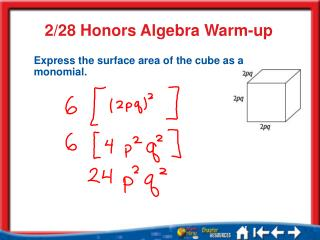 Express the surface area of the cube as a  monomial.