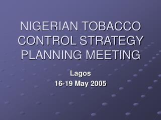 NIGERIAN TOBACCO CONTROL STRATEGY PLANNING MEETING